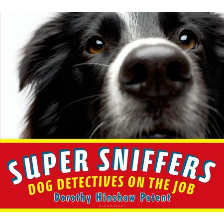 Super Sniffers : Dog Detectives on the Job (Best Way To Get Past Sniffer Dogs)