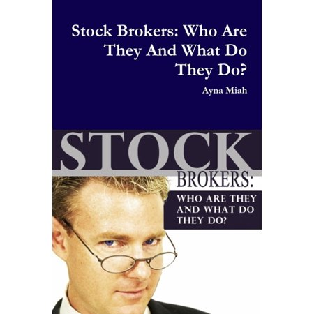 Stock Brokers: Who Are They And What Do They Do - (Best Penny Stock Broker)