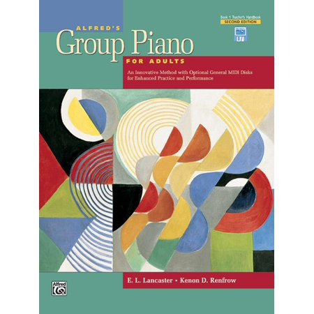 Alfred's Basic Adult Piano Course: Alfred's Group Piano for Adults Teacher's Handbook, Bk 1: An Innovative Method with Optional General MIDI Disks for Enhanced Practice and Performance (Paperback) (Piano Practice Music)