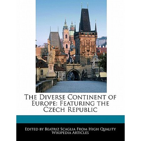 The Diverse Continent of Europe : Featuring the Czech Republic