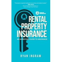 Rental Property Insurance : An Investor's Guide to Insurance (Paperback)