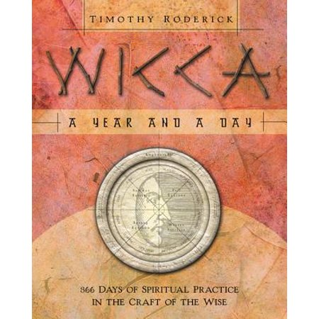 Wicca: A Year and a Day : 366 Days of Spiritual Practice in the Craft of the Wise (Wicca Meaning Of Halloween)