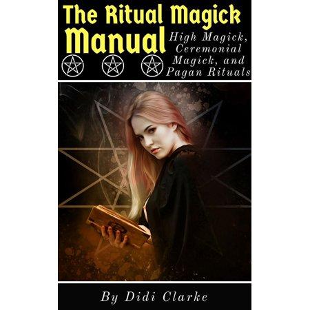 The Ritual Magick Manual: High Magick, Ceremonial Magick, and Pagan Rituals - eBook