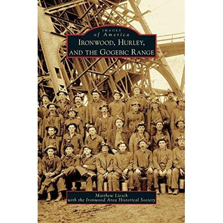 Ironwood  Hurley  And The Gogebic Range