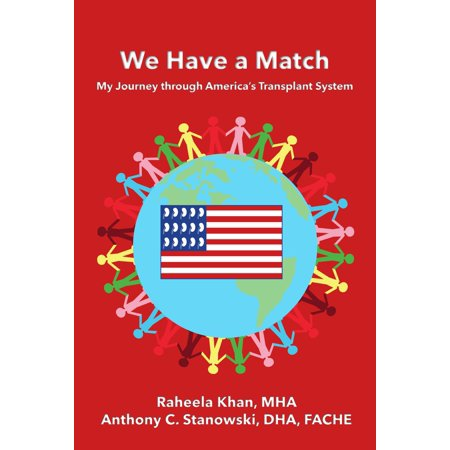 We Have a Match: My Journey through America's Transplant System -