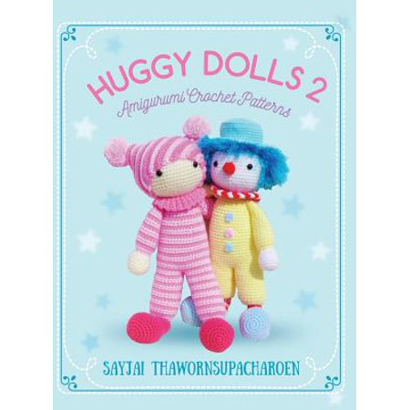 Huggy Dolls 2 : Amigurumi Crochet Patterns