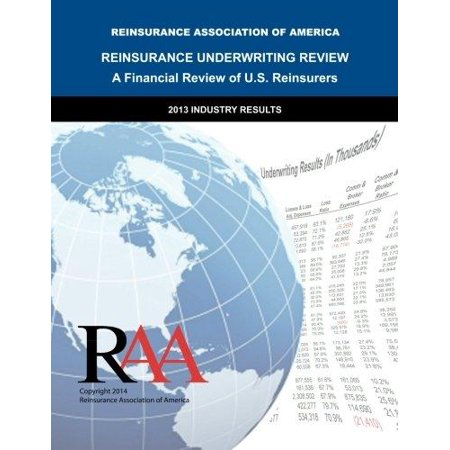 Reinsurance Underwriting Review   A Financial Review Of U S  Reinsurers  2013 Industry Results