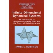 Infinite-Dimensional Dynamical Systems : An Introduction to Dissipative Parabolic Pdes and the Theory of Global Attractors