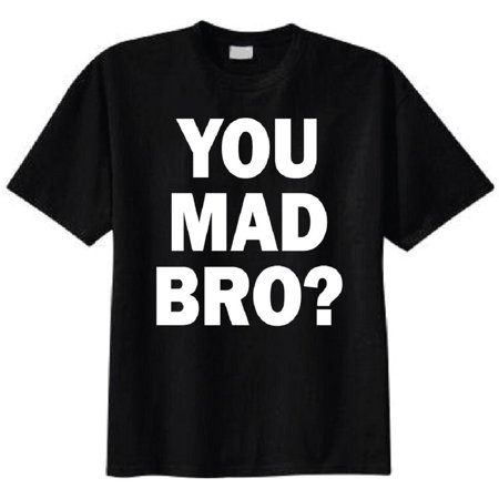 Mad Love T-shirt - You Mad Bro? Adult T-Shirt