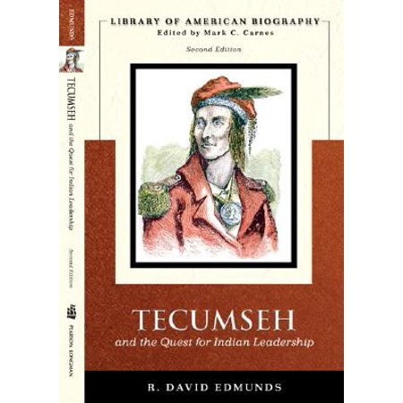 Tecumseh and the Quest for Indian Leadership (Library of American Biography