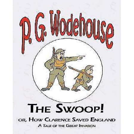 The Swoop! or How Clarence Saved England - From the Manor Wodehouse Collection, a Selection from the Early Works of P. G. Wodehouse - image 1 de 1