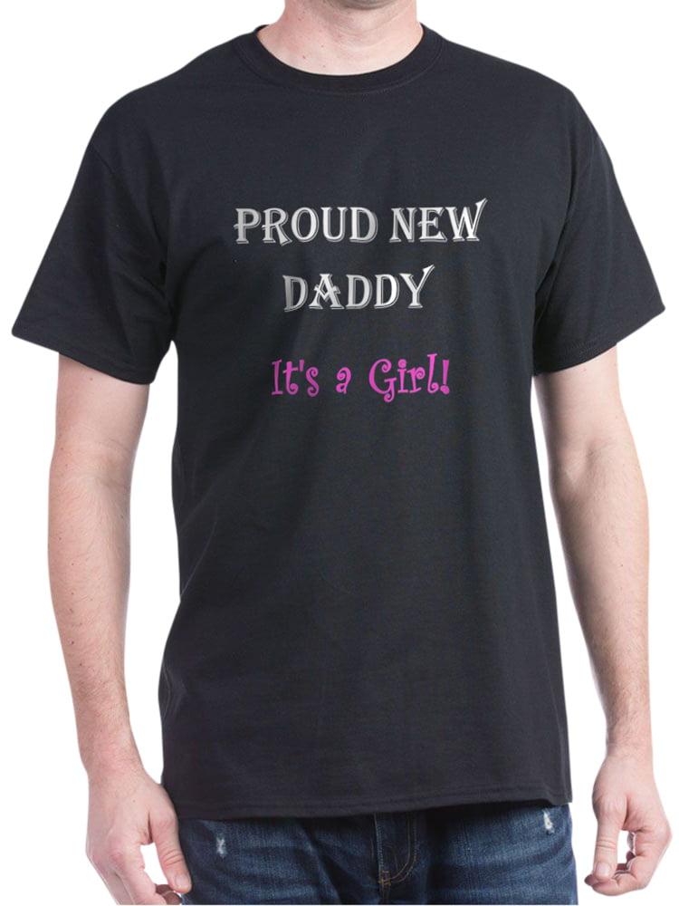 Proud New Daddy, It's A Girl! T-Shirt - 100% Cotton T-Shirt