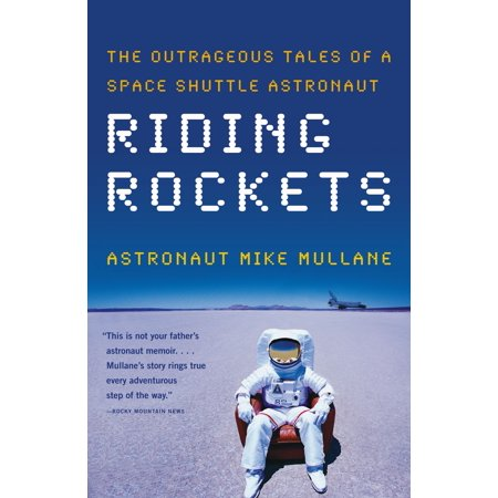 Riding Rockets : The Outrageous Tales of a Space Shuttle Astronaut](Outrageous Boutique)