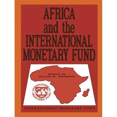 Africa and the International Monetary Fund: Papers Presented at a Symposium Held in Nairobi, Kenya, May 13-15, 1985 - eBook