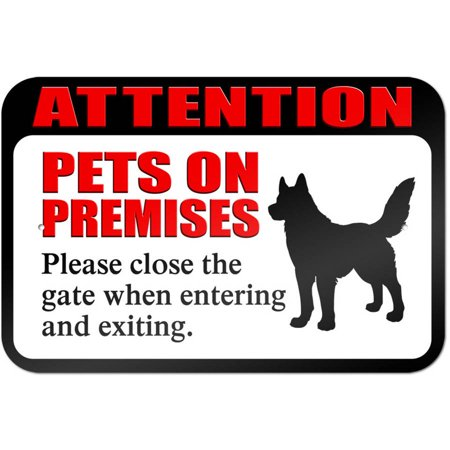 Attention Pets on Premises Please Close Gate When Entering and Exiting Sign ()