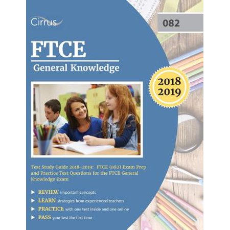 FTCE General Knowledge Test Study Guide 2018-2019 : FTCE (082) Exam Prep and Practice Test Questions for the FTCE General Knowledge (Personal Trainer Study Guide & Practice Exam)