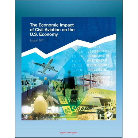 The Economic Impact of Civil Aviation on the U.S. Economy: FAA Study on Outlook, Measures, GDP Contribution, Passenger Expenditures, Freight Flows, Freight Exports, Domestic Air Freight - eBook - Economic Impact Of Halloween