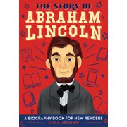 The Story Of: A Biography Series for New Readers: The Story of Abraham Lincoln (Paperback)
