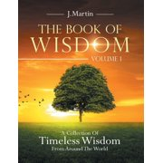 The Book of Wisdom : A Collection of Timeless Wisdom from Around the World (Paperback)