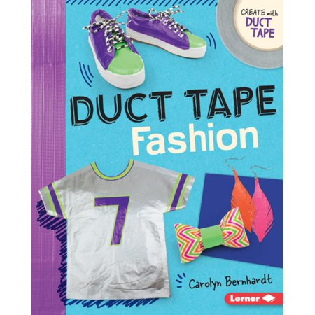 Duct Tape Fashion - eBook (The Original Duct Tape Halloween Book)