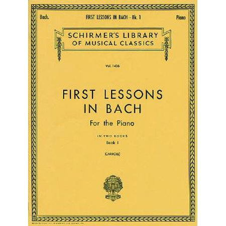 First Lessons in Bach - Book 1 : Piano Solo