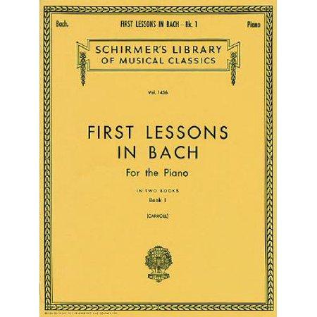 Bach Soprano Piano (First Lessons in Bach - Book 1 : Piano Solo )