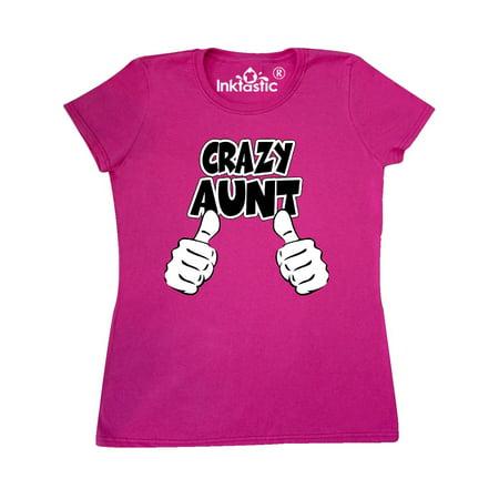 Crazy Aunt Women's T-Shirt - Crazy Aunt Shirt
