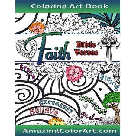 Faith Bible Verses Coloring Book for Adults : Featuring Illustrations and Designs to Color with Bible Scripture Verses on