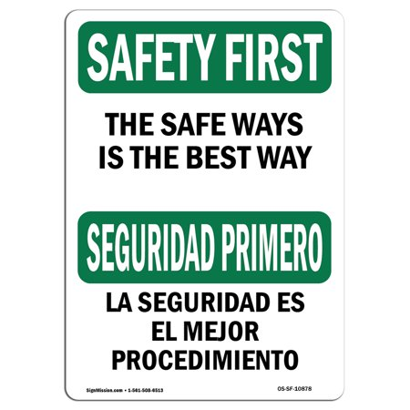 OSHA SAFETY FIRST Sign - The Safe Way Is The Best Way Bilingual  | Choose from: Aluminum, Rigid Plastic or Vinyl Label Decal | Protect Your Business, Work Site, Warehouse & Shop Area | Made in the (Best Home Shopping Sites)