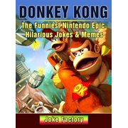 Donkey Kong The Funniest Nintendo Epic Hilarious Jokes & Memes - eBook