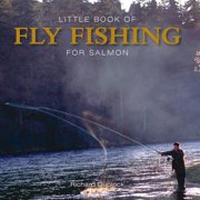 Little Book of Fly Fishing for Salmon in Rivers & Streams