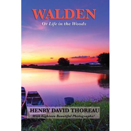 Walden (Or Life in the Woods) (Illustrated Edition) -