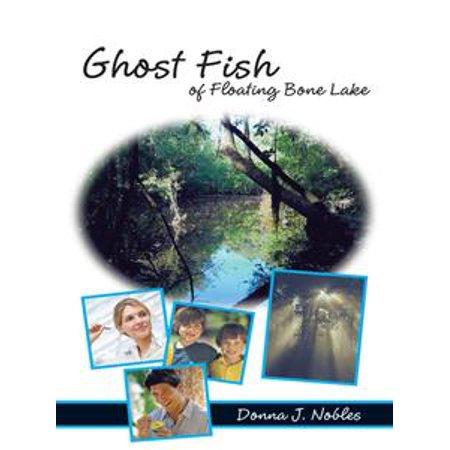 Ghost Fish of Floating Bone Lake - eBook (Floating Ghost)