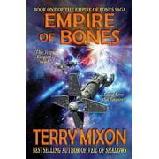 Empire of Bones : Book 1 of the Empire of Bones Saga