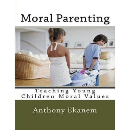 Moral Parenting: Teaching Young Children Moral Values - (List Of Moral Values For Children In School)