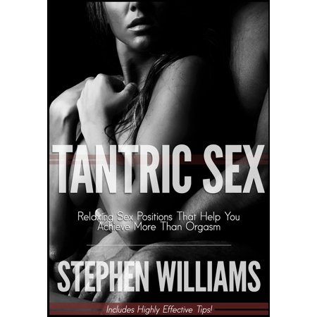 Tantric Sex: Relaxing Sex Positions That Help You Achieve More Than Orgasm -