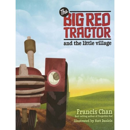 The Big Red Tractor and the Little Village (Hardcover) ()