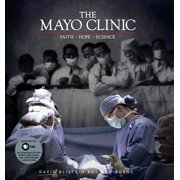 The Mayo Clinic : Faith, Hope, Science