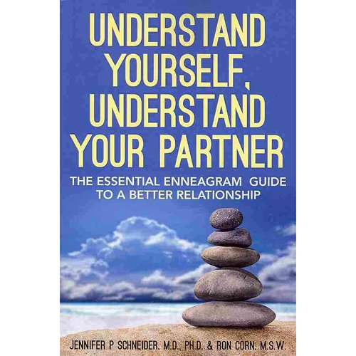 Understand Yourself, Understand Your Partner: The Essential Enneagram Guide to a Better Relationship