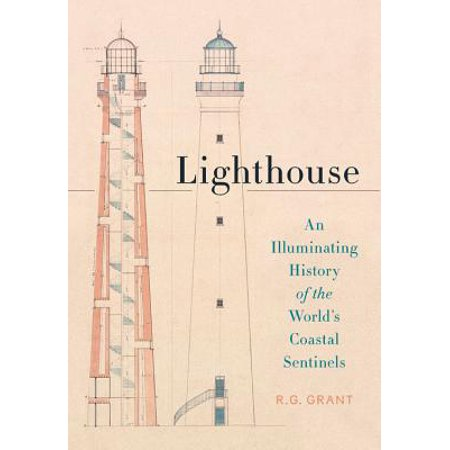 Lighthouse : An Illuminating History of the World's Coastal