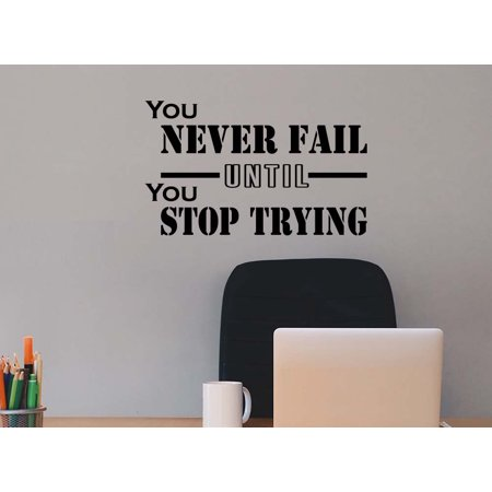 You never fail until you stop trying student Classroom sport football basketball baseball cute inspirational family love vinyl quote saying wall art lettering sign room decor for $<!---->