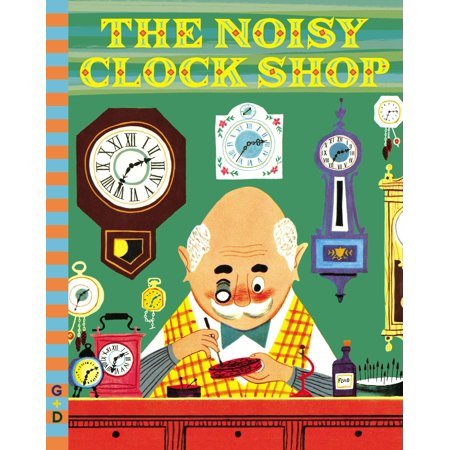The Noisy Clock Shop (Hardcover)