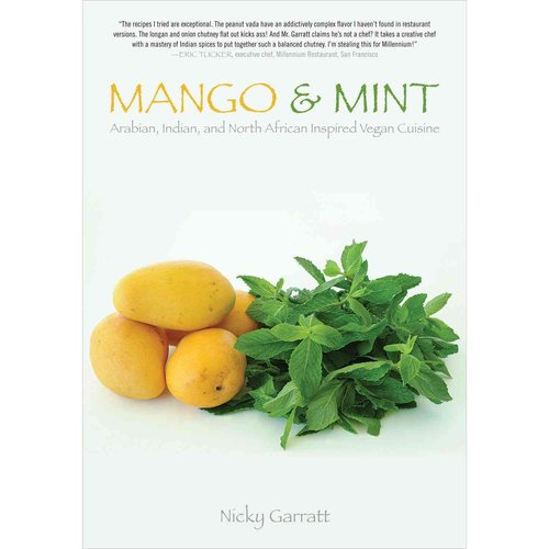 Mango and Mint: Arabian, Indian, and North African Inspired Vegan Cuisine