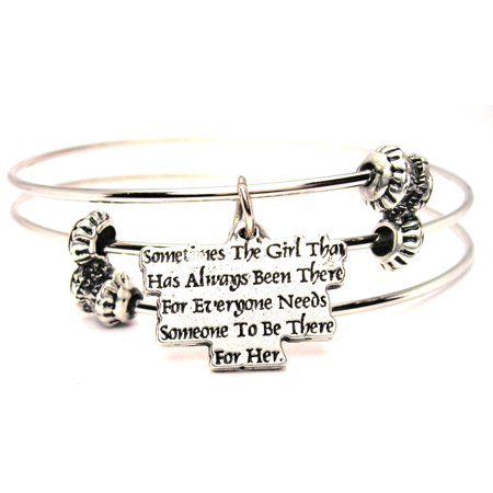Chubby Chico Charms Sometimes The Girl That Has Always Been There For Everyone Needs Someone To Be There For Her Expandable Wire Triple Style Bangle Bracelet, 2.5