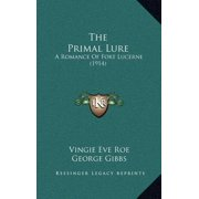 The Primal Lure : A Romance of Fort Lucerne (1914)