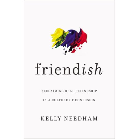 Friend-Ish : Reclaiming Real Friendship in a Culture of