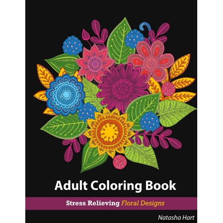 Flowers Designs Coloring Book: Adult Coloring Book Flowers for Relaxation: Stress Relieving Patterns - Pattern Coloring Books
