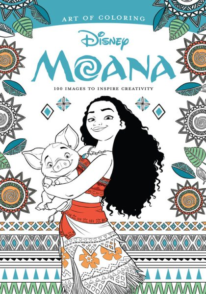 Art of Coloring: Moana: 100 IMages to Inspire Creativity by Disney Pr