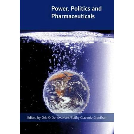 Power  Politics And Pharmaceuticals