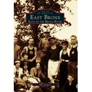 Images of America (Arcadia Publishing): East Bronx: East of the Bronx River (Paperback)